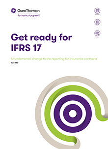 Get ready for IFRS 17 A fundamental change to the reporting for insurance contracts June 2017